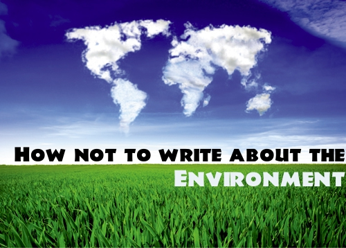 How not to write about the environment